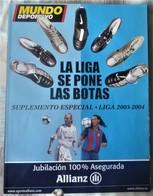 SUPLEMENTO ESPECIAL LIGA 2003-2004.  DE MUNDO DEPORTIVO - Revues & Journaux