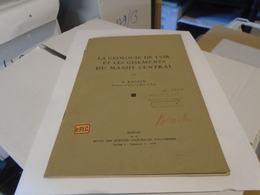 LA GEOLOGIE DE L'OR ET LES GISEMENTS DU MASSIF CENTRAL 1936 E. RAGUIN - Books, Magazines, Comics