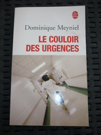 D.Meyniel: Le Couloir Des Urgences / Le Livre De Poche 2005 - Bücher, Zeitschriften, Comics
