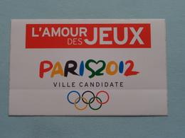 PARIS 2012 Ville Candidate / L'AMOUR Des JEUX ( Sticker / Autocollant > Zie / Voir Photo ) Format Cdv ! - Apparel, Souvenirs & Other