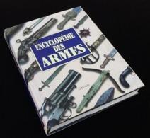 Encyclopédie Des Armes  Texte De Vladimir Dolinek Et Jan Durdik Nombreuses Illustrations (1993) - Encyclopaedia