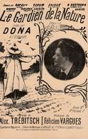 (MUSI2) Illustrateur GANGLOFF , Le Gardien De La Nature , DONA , Paroles A TREBITSCH , Musique F VARGUES - Partitions Musicales Anciennes