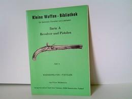 Heft 5: Kleine Waffen - Bibliothek Für Sammler, Forscher Und Liebhaber - Serie A - Revolver Und Pistolen - Hef - Politie En Leger