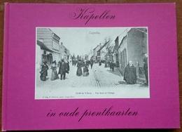 KAPELLEN - Kapellen In Oude Prentkaarten - Fraai Fotoboekje Met 76 Oude Postkaarten / Foto's - Door Albert Lynen - 1974 - Kapellen