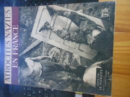 ATROCITES NAZIES EN FRANCE EDITE PAR LE PATRIOTE QUOTIDIEN LYONNAIS DU FRONT NATIONAL - Guerre 1939-45