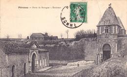 """Péronne : Porte De Bretagne  """" Extérieur  1913 - Peronne"""