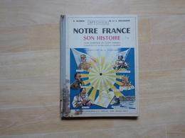 Notre France Son Histoire CE Par Audrin Et Dechappe Illustrations De Jacquement 1953 (D) - 6-12 Ans