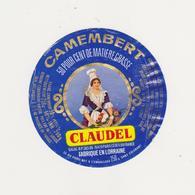 ETIQUETTE DE CAMEMBERT CLAUDEL / GALAC FAB. DANS LA MEUSE 55 BD - Cheese