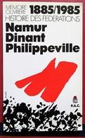 P.A.C. - Mémoire Ouvrière - Histoire Des Fédération 1885 / 1985 - Namur Dinant Philippeville - Politica