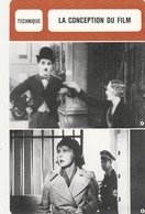 - TECHNIQUE - LA CONCEPTION DU FILM - CHARLES CHAPLIN, CHARLOT  - 094 - Autres