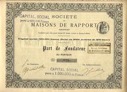 IMMOBILIER SOCIETE DES MAISONS DE RAPPORT  1894 PART DE FONDATEUR VOIR SCANS+HISTORIQUE - Banque & Assurance