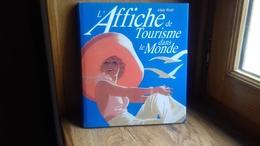 """WEILL Alain """"L'affiche De Tourisme Dans Le Monde"""" (publicité Ancienne)1994 (finR9) - Andere"""