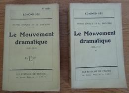 Le MOUVEMENT DRAMATIQUE Par Edmond Sée (les 2 Tomes) Notre Epoque Et Le Théâtre - Autres