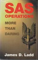 SAS Operations ~ More Than Daring // James D. Ladd - Brits Leger