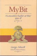 My Bit ~ A Lancashire Fusilier At War, 1914-1918 // George Ashurst - Guerre 1914-18