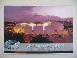 BRAZIL / BRASIL - POST CARD ESTADIO / STADIUM / STADE , ARENA DAS DUNAS IN NATAL / RN IN THE STATE - Soccer