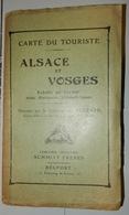 CARTE DU TOURISTE ALSACE ET VOSGES COMMANDANT FREZARD 1919 LIBRAIRIE MILITAIRE SCHMITT FRÈRES BELFORT WW1 - Maps/Atlas