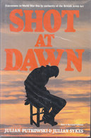Shot At Dawn ~ Executions In World War One By Authority Of The British Army Act // Julian Putkowski & Julian Sykes - War 1914-18