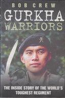 Gurkha Warriors ~ The Inside Story Of The World's Toughest Regiment // Bob Crew - Brits Leger