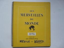 ALBUM LES MERVEILLES DU MONDE - Volume I - 1953-1954 édité Par Les Chocolats NESTLE - KOHLER - Encyclopaedia