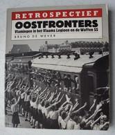 Boek OOSTFRONT  Vlaams Legioen WAFFEN SS Vreiwilligerslegioen Vlaanderen Collaboration Oorlog Belgïe VNV - Guerre 1939-45