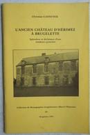 Livre BRUGELETTE L'ancien Château D'Hérmiez Splendeur Et Déchéance D'une Résidence Princière Marquis De Lombise - Belgique