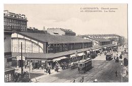 CPA Russie, St. Pétérsbourg, Les Halles, С.- Петербургъ (Postcard Postkarte) - Russia