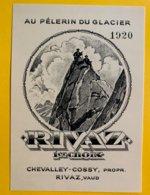 13659 - Au Pélerin Du Glacier 1920 Rivaz !!! Reproduction Voir 2e Scan - Etichette