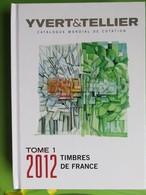 France - Catalogue Yvert Et Tellier - Année 2012 - Cotation Des Timbres Français - Jamais Utilisé - Francia