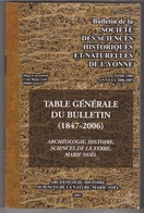 Table Générale Bulletin De La Société Des Sciences Historiques Naturelles De L'Yonne 89 France 2007 Marie Noel Auxerre - Toerisme En Regio's