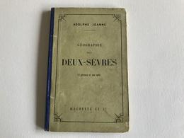 Geographie Des DEUX SEVRES - 1885 - Adolphe Joannes - Géographie