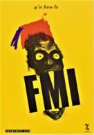 FMI - Y'a Bon Le FMI - FAMINE, AFRIQUE, RACISME, ZOUAVE, HUMOUR - CPM TBon Etat (voir Scan) - Satiriques