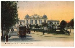CPA 93 - SAINT DENIS (Seine Saint Denis) - 8. La Salle Des Fêtes. LL (animée, Tramway) - Saint Denis