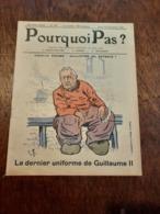 Pourquoi Pas N229 Dec 1918 Le Dernier Uniforme De Guillaume 2 - Livres, BD, Revues