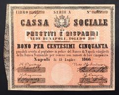 Cassa Sociale Prestiti E Risparmi Sede Di Napoli Toledo Bono Per 50 Cent 15 07 1866 Fiduciario Gav.061034.1 R4 N.3196 - [ 1] …-1946 : Royaume