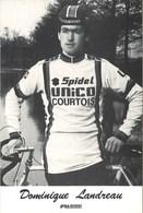 CYCLISME: CYCLISTE : DOMINIQUE LANDREAU - Ciclismo