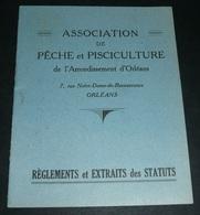 Rare Ancien Document Réglements Et Extraits Des Statuts, Association De Pêche Et Pisciculture, Orléans 45, Plan - Pêche