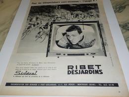 ANCIENNE  PUBLICITE TOUR DE FRANCE  ET RIBET DESJARDINS 1960 - Television