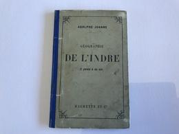 Geographie De L'INDRE - 1885 - Adolphe Joannes - Géographie
