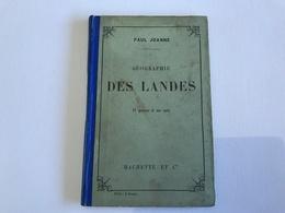 Geographie Des LANDES - 1906 - Adolphe Joannes - Géographie