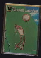 64700- Pin's-Parfum.Golf.18 ème Trophée Lancôme - Golf