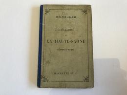 Geographie De La HAUTE SAONE - 1880  - Adolphe Joannes - Géographie