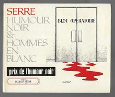 Serre Claude Humour Noir & Hommes En Blanc - Serre