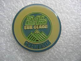 Pin's Des 24h Sur Glace De CHAMONIX - Patinaje Artístico