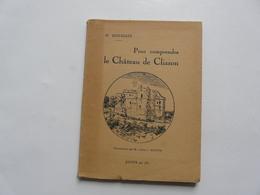 OUVRAGE DEDICACE : Pour Comprendre Le Château De CLISSON - Arte