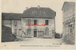 Saint-Laurent-la-Roche - La Maison Commune - 1904 - Sonstige Gemeinden