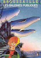 Broussaille Les Baleines Publiques EO - Brousaille