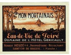 RARE - étiquette Ancienne Eau De Vie De Poiré  - MON MORTAINAIS - Domaine De L'hôtel Géricault (la Famille Du Peintre). - Andere