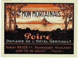 RARE - étiquette Ancienne De Poiré  - MON MORTAINAIS - Domaine De L'hôtel Géricault ( Famille Du Peintre). - Andere