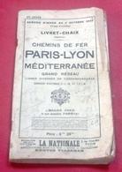 Livret Chaix Horaires Et Trajets Chemins De Fer PLM Grand Réseau 1932 Horaires Orient Express Lignes Régionales - Europe